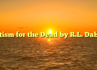 Baptism for the Dead by R.L. Dabney